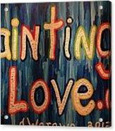 Paintings I Love .com Acrylic Print
