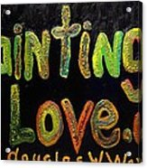Paintings I Love.com IIi Acrylic Print