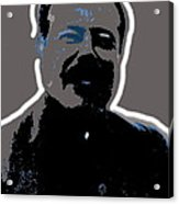 Pancho Villa Portrait Unknown Location Or Date-2013 Acrylic Print