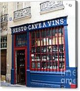 Paris Wine Shop Resto Cave A Vins - Paris Street Architecture Photography Acrylic Print