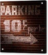 Parking Ten Cents Acrylic Print