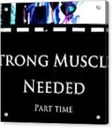 Part Time  Muscle Acrylic Print