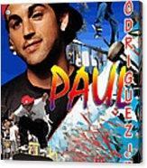 Paul Rodriguez Jr. Acrylic Print