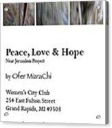 Peace Love And Hope Acrylic Print