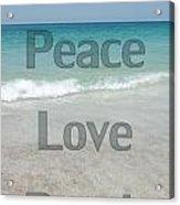 Peace Love Beach Acrylic Print