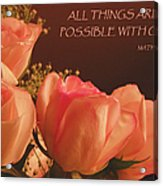 Peach Roses With Scripture Acrylic Print