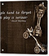 People Tend To Forget That Play Is Serious Acrylic Print by Edward Fielding