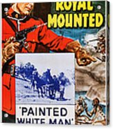 Perils Of The Royal Mounted, Us Poster Acrylic Print