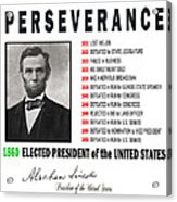 Perseverance Of Abraham Lincoln Acrylic Print
