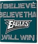 Philadelphia Eagles I Believe Acrylic Print