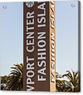 Photo Of Fashion Island Sign In Newport Beach Acrylic Print