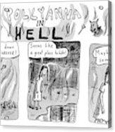 Pollyanna In Hell Acrylic Print