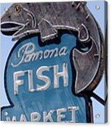 Pomona Fish Market Sign Acrylic Print