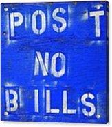 Post No Bills Acrylic Print