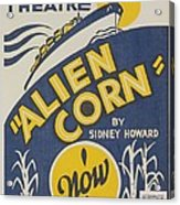 Poster For Wpa Production Of Alien Corn Acrylic Print