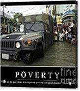 Poverty Inspirational Quote Acrylic Print