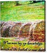 Proverbs 10 14 Acrylic Print