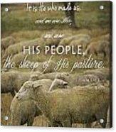 Psalm 100 3 Acrylic Print