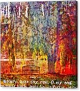 Psalm 116 7 Acrylic Print
