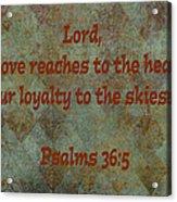 Psalms 36 Verse 5 Acrylic Print