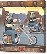 Pug Ugly M.c. Acrylic Print
