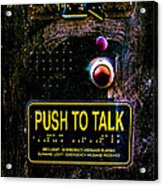 Push To Talk Acrylic Print
