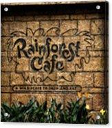 Rain Forest Cafe Signage Downtown Disneyland 01 Acrylic Print