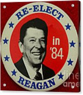 Re-elect Reagan Acrylic Print by Paul Ward