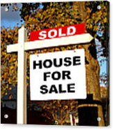 Real Estate Sold And House For Sale Sign On Post Acrylic Print by Olivier Le Queinec