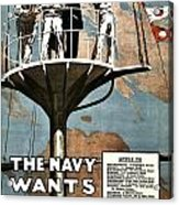 Recruiting Poster - Britain - Navy Wants Men Acrylic Print