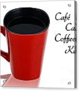 Red Cup With Black Coffee Acrylic Print