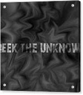 Reek The Unknown Acrylic Print