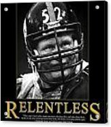 Relentless Mike Webster Acrylic Print