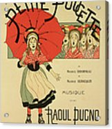 Reproduction Of A Poster Advertising The Operetta La Petite Poucette Acrylic Print
