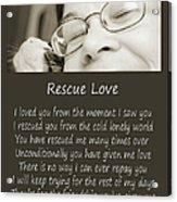 Rescue Love Adoption Acrylic Print