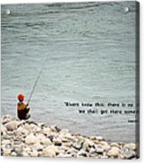 Rivers Know This Acrylic Print