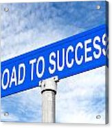 Road To Success Street Sign Acrylic Print