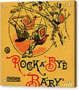 Rock A Bye Baby Sign With Cradle In Tree Branch.  Acrylic Print