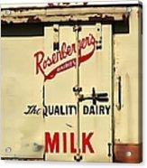 Rosenberger's - Dairy Milk  Acrylic Print