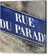 Rue Du Paradis Street Sign Acrylic Print