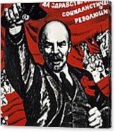 Russian Revolution October 1917 Vladimir Ilyich Lenin Ulyanov  1870 1924 Russian Revolutionary Acrylic Print