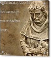 Saint Francis Of Assisi Acrylic Print by Dan Sproul