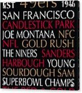 San Francisco 49ers Acrylic Print by Jaime Friedman