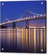 San Francisco Bay Bridge At Twilight Acrylic Print