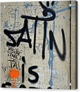 'satin Is Satan' Graffiti - Bucharest Romania Acrylic Print