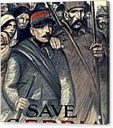 Save Serbia Our Ally Acrylic Print by Theophile Alexandre Steinlen
