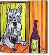 Schnauzer At The Wine Bar Acrylic Print by Jay  Schmetz