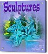 Sculptures Acrylic Print