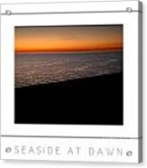 Seascape At Dawn Poster Acrylic Print
