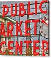 Seattle Public Market Center Clock Sign Acrylic Print